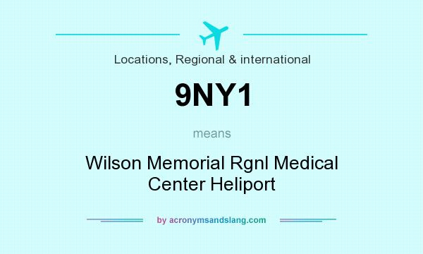 What does 9NY1 mean? It stands for Wilson Memorial Rgnl Medical Center Heliport