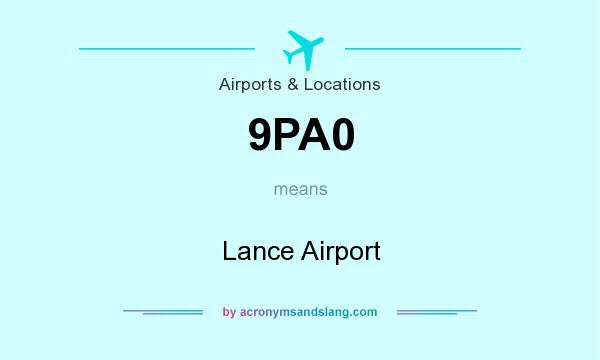What does 9PA0 mean? It stands for Lance Airport