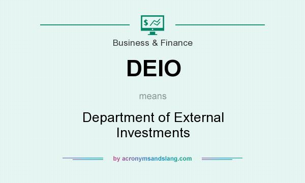What does DEIO mean? It stands for Department of External Investments