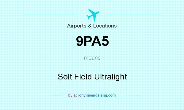 What does 9PA5 mean? It stands for Solt Field Ultralight