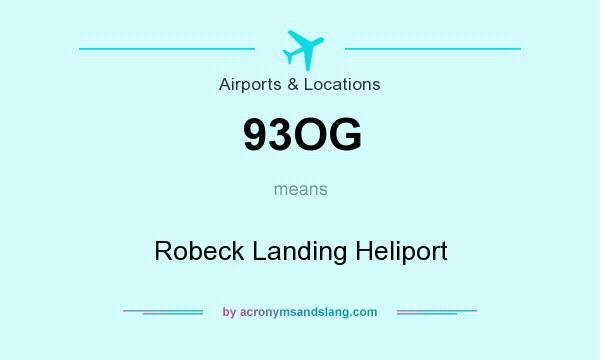 What does 93OG mean? It stands for Robeck Landing Heliport