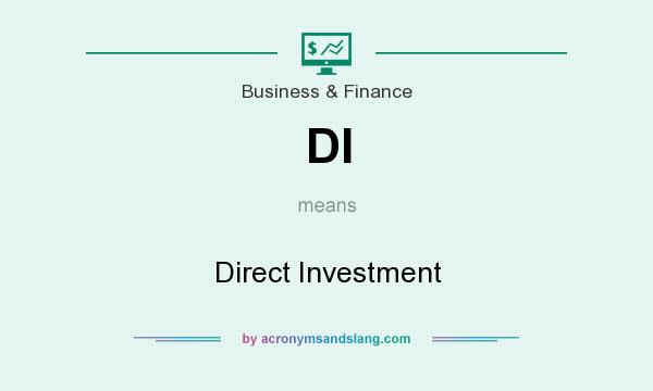 What does DI mean? It stands for Direct Investment