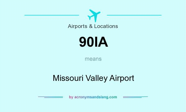 What does 90IA mean? It stands for Missouri Valley Airport