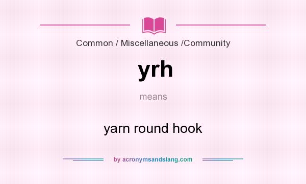 What does yrh mean? It stands for yarn round hook
