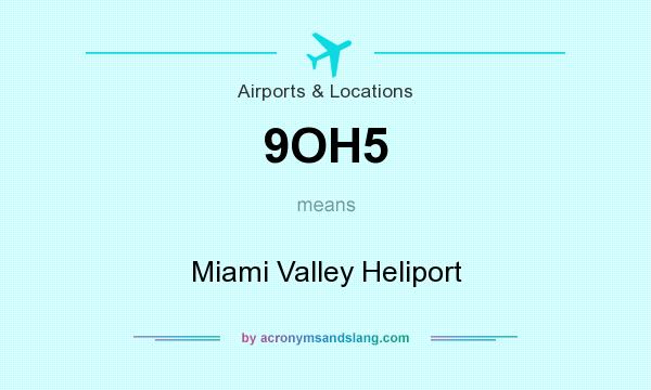 What does 9OH5 mean? It stands for Miami Valley Heliport