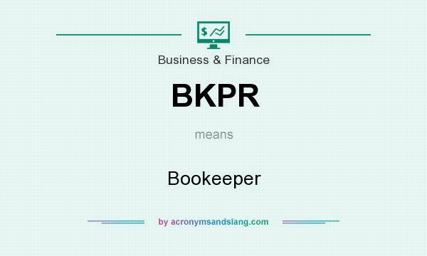 What does BKPR mean? It stands for Bookeeper