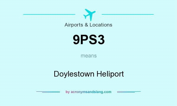 What does 9PS3 mean? It stands for Doylestown Heliport