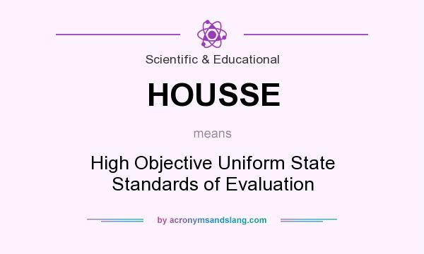 What does HOUSSE mean? It stands for High Objective Uniform State Standards of Evaluation