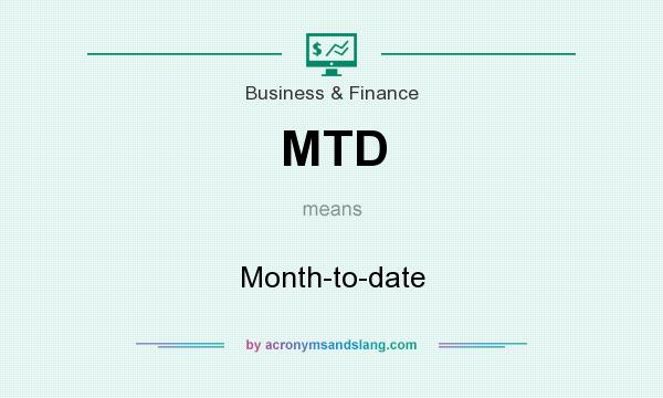 What does MTD mean? It stands for Month-to-date