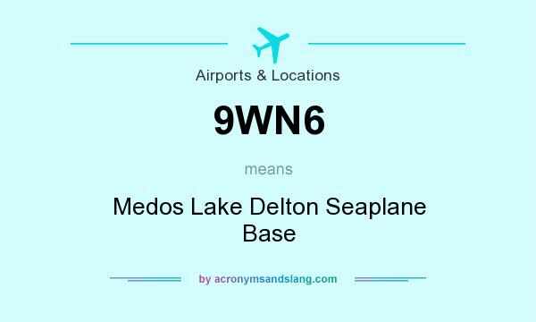 What does 9WN6 mean? It stands for Medos Lake Delton Seaplane Base