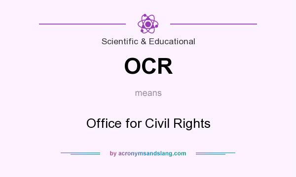 What does OCR mean? It stands for Office for Civil Rights