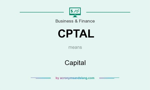 What does CPTAL mean? It stands for Capital