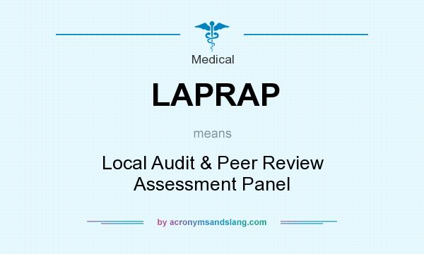 What does LAPRAP mean? It stands for Local Audit & Peer Review Assessment Panel