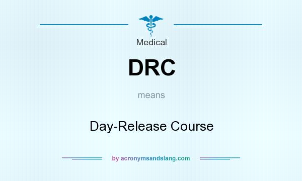 What does DRC mean? It stands for Day-Release Course