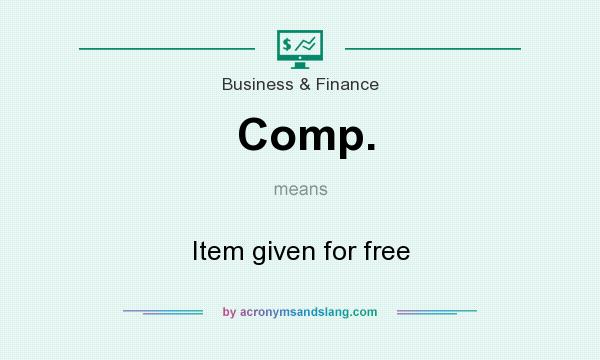 What does Comp. mean? It stands for Item given for free
