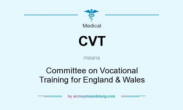 What does CVT mean? It stands for Committee on Vocational Training for England & Wales