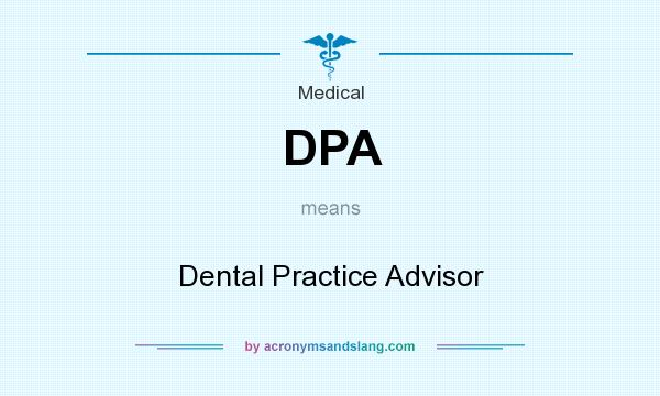 What does DPA mean? It stands for Dental Practice Advisor
