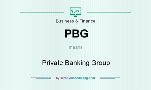 What does PBG mean? It stands for Private Banking Group