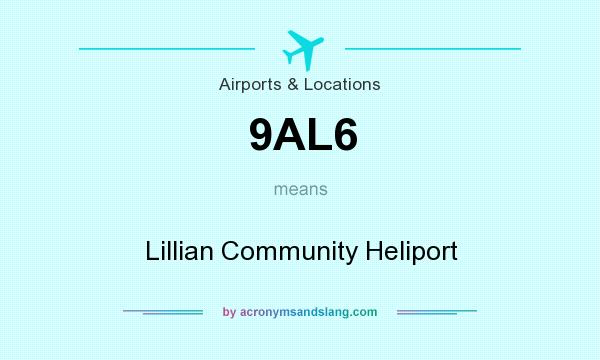 What does 9AL6 mean? It stands for Lillian Community Heliport