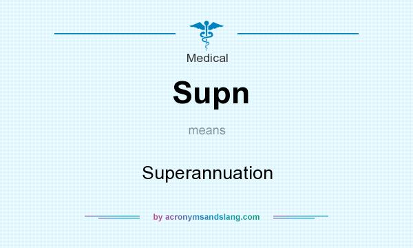 What does Supn mean? It stands for Superannuation