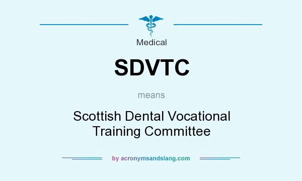 What does SDVTC mean? It stands for Scottish Dental Vocational Training Committee