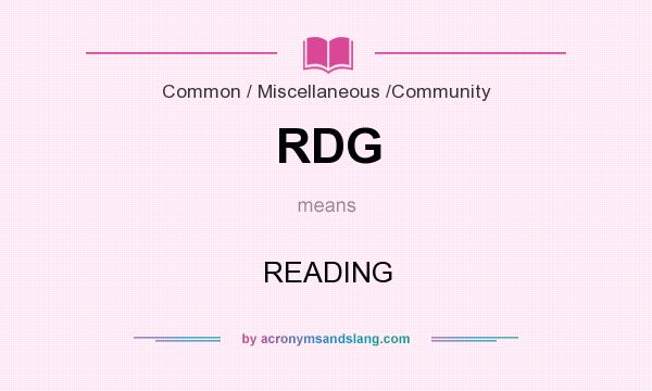 What does RDG mean? It stands for READING