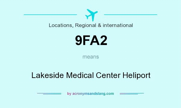 What does 9FA2 mean? It stands for Lakeside Medical Center Heliport