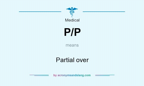 What does P/P mean? It stands for Partial over