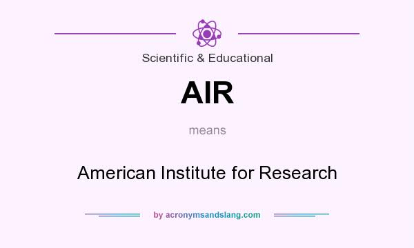 What does AIR mean? It stands for American Institute for Research