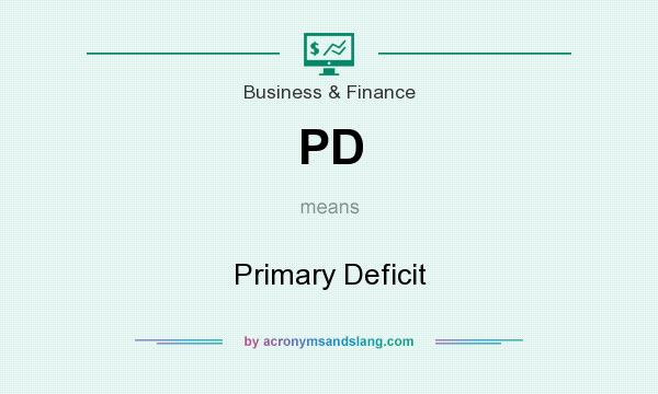 What does PD mean? It stands for Primary Deficit