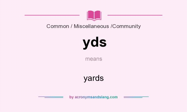What does yds mean? It stands for yards