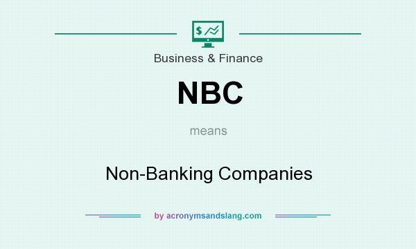 What does NBC mean? It stands for Non-Banking Companies