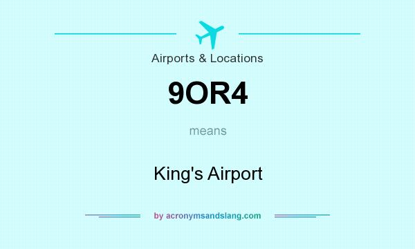 What does 9OR4 mean? It stands for King`s Airport