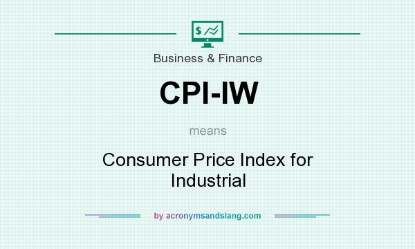 What does CPI-IW mean? It stands for Consumer Price Index for Industrial