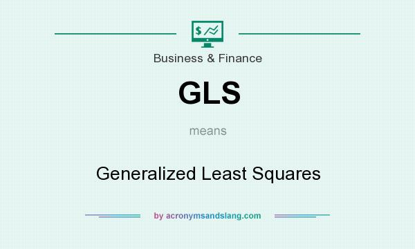 What does GLS mean? It stands for Generalized Least Squares