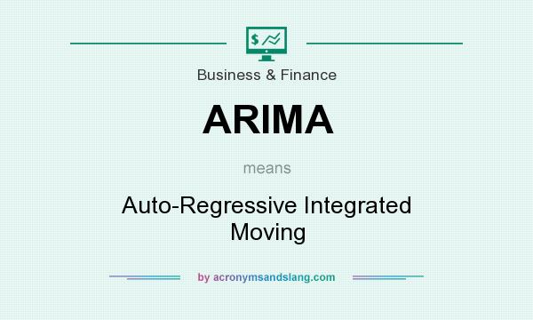 What does ARIMA mean? It stands for Auto-Regressive Integrated Moving