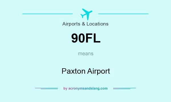 What does 90FL mean? It stands for Paxton Airport