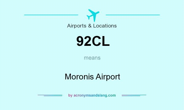 What does 92CL mean? It stands for Moronis Airport