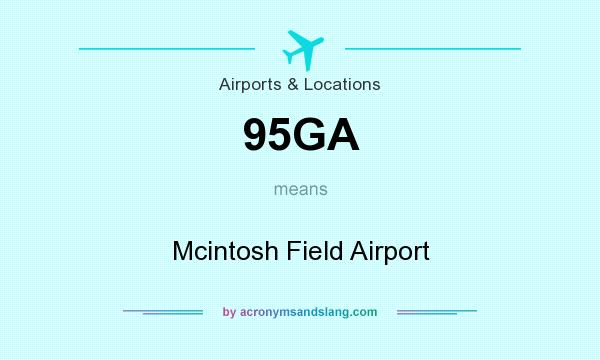 What does 95GA mean? It stands for Mcintosh Field Airport