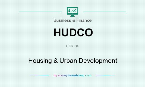 What does HUDCO mean? It stands for Housing & Urban Development