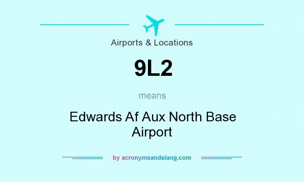 What does 9L2 mean? It stands for Edwards Af Aux North Base Airport