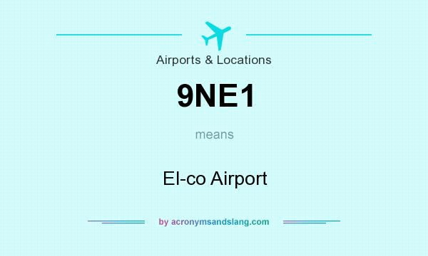 What does 9NE1 mean? It stands for El-co Airport