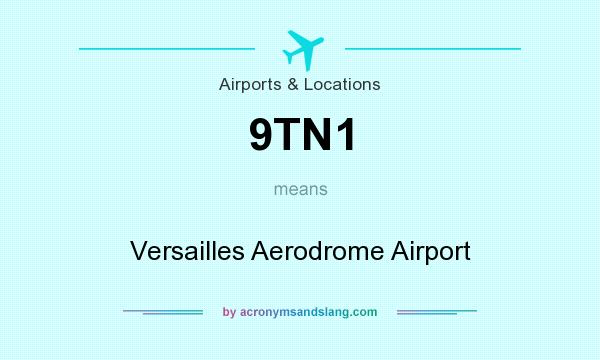 What does 9TN1 mean? It stands for Versailles Aerodrome Airport