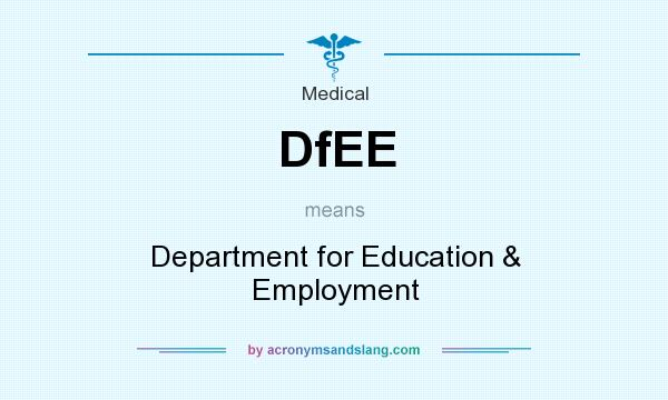 What does DfEE mean? It stands for Department for Education & Employment