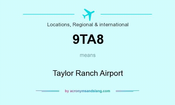 What does 9TA8 mean? It stands for Taylor Ranch Airport