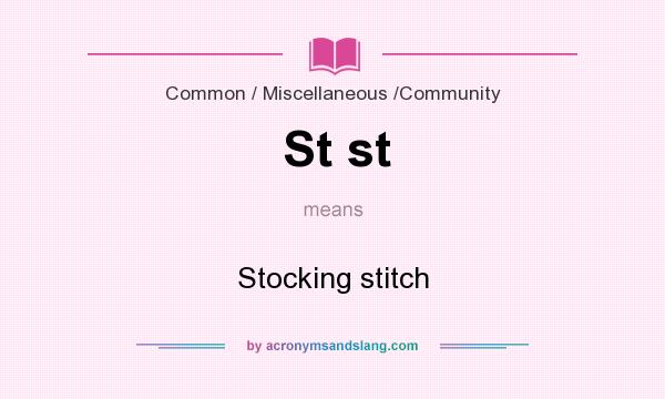 What does St st mean? It stands for Stocking stitch