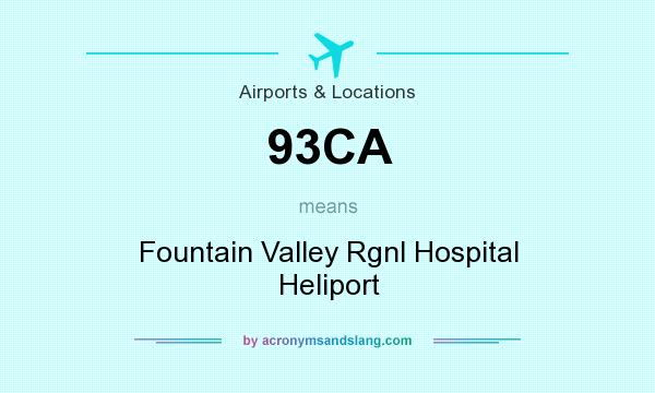 What does 93CA mean? It stands for Fountain Valley Rgnl Hospital Heliport