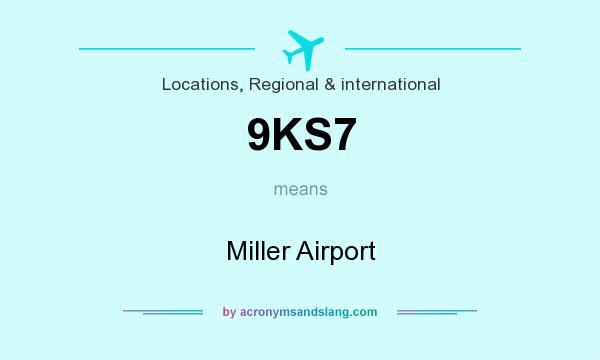 What does 9KS7 mean? It stands for Miller Airport