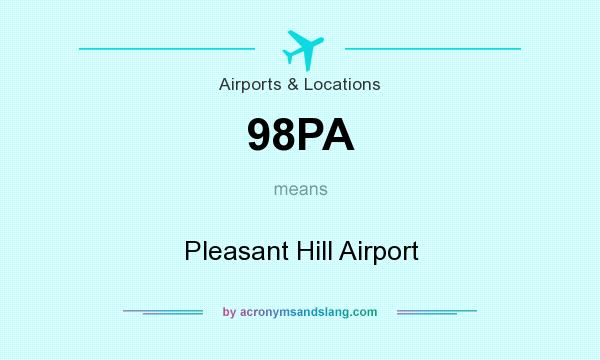 What does 98PA mean? It stands for Pleasant Hill Airport