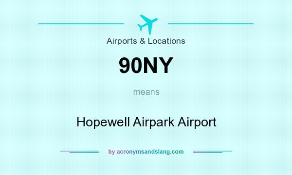 What does 90NY mean? It stands for Hopewell Airpark Airport